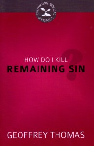 Book Review: How Do I Kill Remaining Sin?