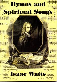 Isaac Watts Hymns and Spiritual Songs