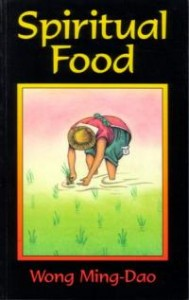 Spiritual Food - by Wong Ming-Dao