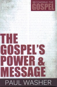 The Gospel's Power and Message - Recovering the Gospel